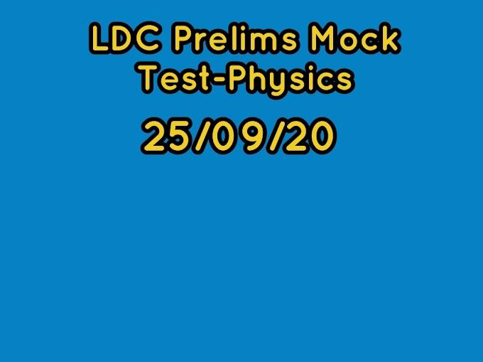 LDC Prelims Mock Test-Physics
