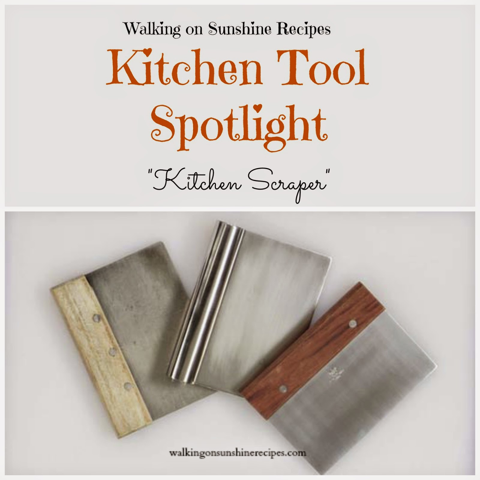 Kitchen Scraper...Kitchen Tool Spotlight| Walking On ...