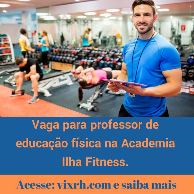 Oportunidades para professor de educação física na Academia Ilha Fitness