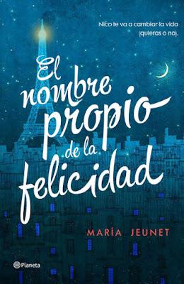 LIBRO - El nombre propio de la felicidad María Jeunet (Planeta - 31 mayo 2016) NOVELA ROMANTICA Edición papel & digital ebook kindle Comprar en Amazon España