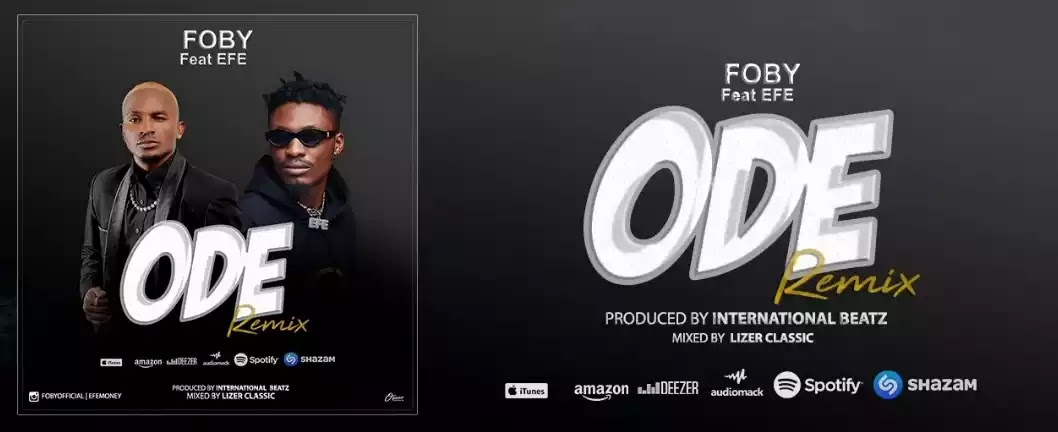 Foby ft Efe - Ode [Remix]