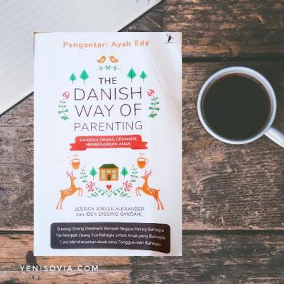 review buku the danish way of parenting. tentang menjadi orang tua dan anak yang bahagia