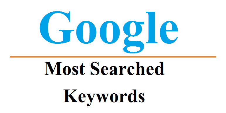 Most Searched Keyword - Top 10, 100, 500 and 1000 Searches Keywords on Google