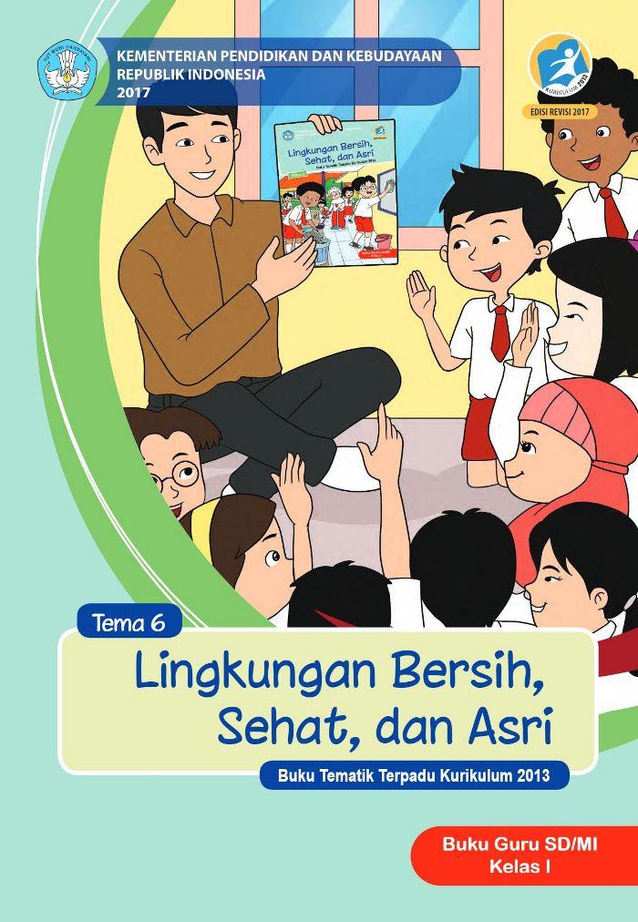 Buku Guru Tematik SD Kelas I Tema 6 Lingkungan Bersih, Sehat, dan Asri