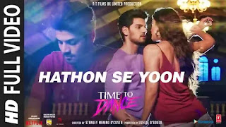 Checkout new song Hathon se yoon lyrics penned by Rajesh Manthan and sung by Raja Hasan for time to dance movie