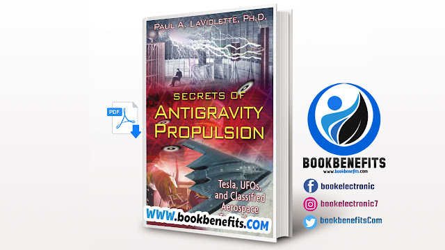 Secrets of Antigravity Propulsion Tesla UFOs and Classified Aerospace Technology