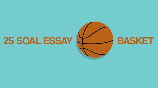 25 Soal Essay Bola Basket dan Jawabannya