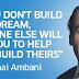 The Great person dhiru bhai ambani thoughts..