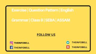 Exercise | Question Pattern | English Grammar | Class 9 | SEBA | ASSAM