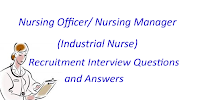 Industrial Nurse Nursing Officer Nursing Manager interview questions and answers