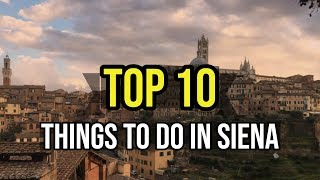 Top 10 Things To Do In Siena