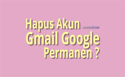 Hapus Akun Gmail Google Secara Permanen di HP Android