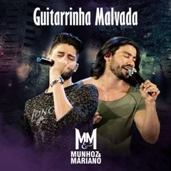 Guitarrinha Malvada - Munhoz e Mariano Mp3