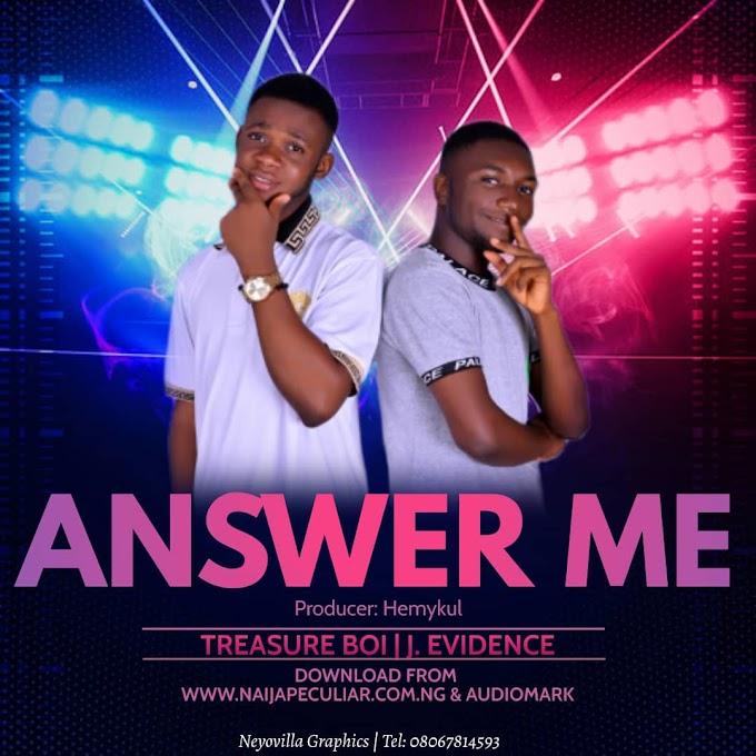 Music: Treasure Boi and J. Evidence - Answer Me