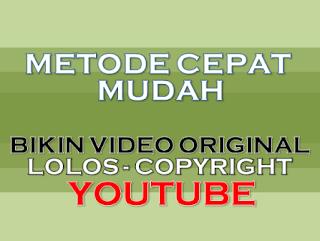 Cara Cepat Bikin Video Original dan Lolos Copyright Untuk Youtube