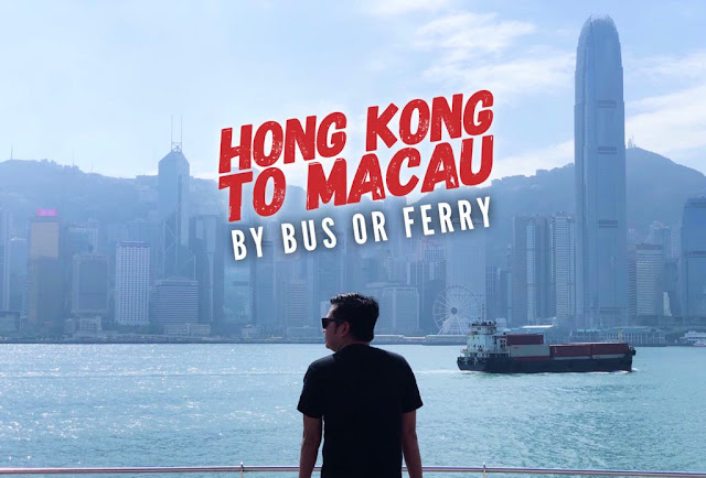 NEW UPDATED HONG KONG TO MACAU BY FERRY OR BUS SEA BRIDGE TRAVEL GUIDE 2019 CHEAP DISCOUNTED TICKETS
