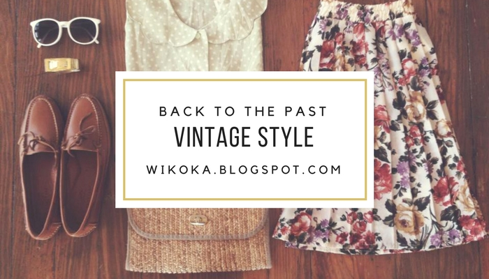 Vintage Style or Back to the Past