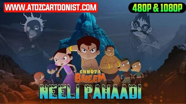 CHHOTA BHEEM - NEELI PAHAADI FULL MOVIE IN HINDI DOWNLOAD (480P & 1080P)