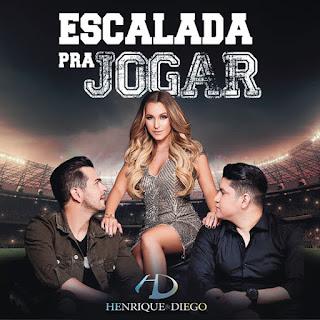 Baixar Música Escalada pra Jogar - Henrique & Diego Mp3