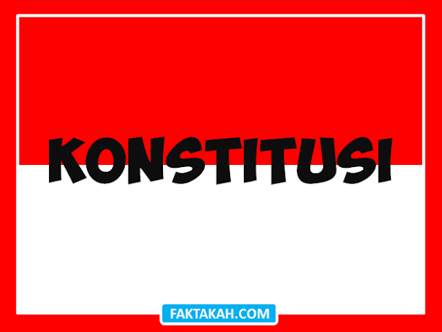 pengertian-konstitusi-tujuan-sifat-syarat-dan-jenisnya