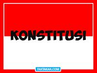 KONSTITUSI (Pengertian, Tujuan, Sifat, Fungsi, Syarat, Jenis) Lengkap