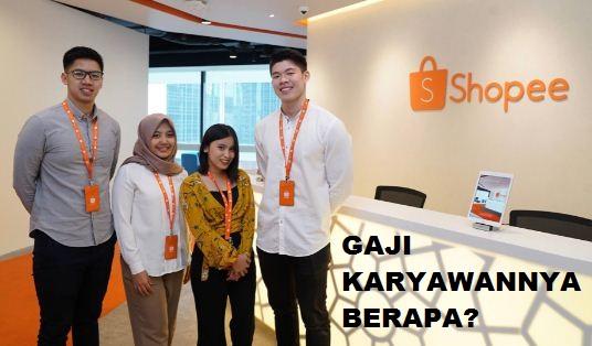 Gaji Karyawan Shopee Indonesia Terbaru 2021
