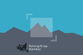Cara Crop Gambar Dengan GIMP