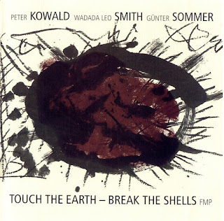 Wadada Leo Smith, Peter Kowald, Günter Sommer, Touch the Earth — Break the Shells
