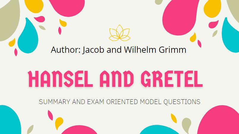 Hansel and Gretel Summary | Heritage Of Words | Class XII English Summary