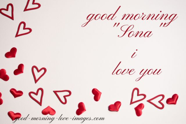 beautiful good morning sona I love you pictures