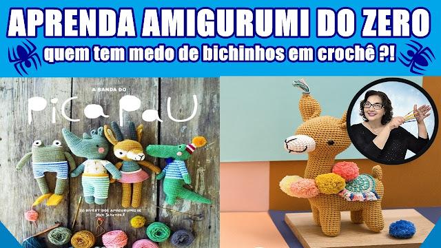 Edinir Croche ensina livro Aprenda Amigurumi do Zero - Banda do Pica Pau - Quem tem medo de bichinhos de crochê?