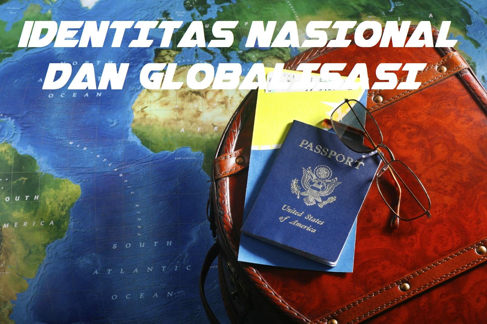 Makalah Identitas Nasional Dan Globalisasi Zikrullah 21