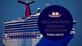 Rekomendasi Sekolah Pelayaran Terbaik di Indonesia
