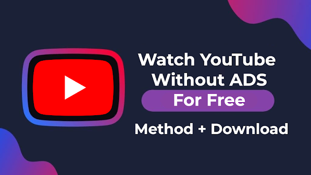 How To Watch Youtube Without Ads APK Free Download