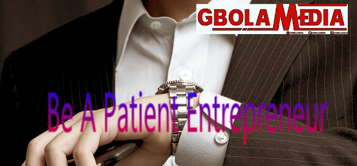 How To Be A Successful and Smart Entrepreneur By Practicing Patience