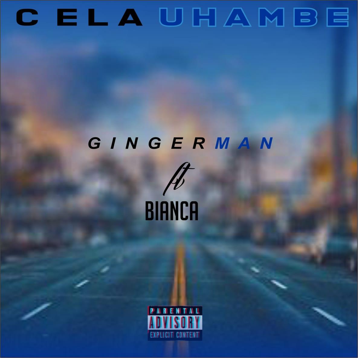 [Music] Ginger man ft Bianca - Cela Uhambe (prod. Ginger man) #Arewapublisize