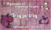 http://skarbnica-pomyslow.blogspot.com/2017/06/wyzwanie-czerwcowe-6-trzy-po-trzy.html