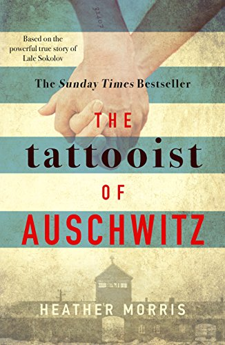 The Tattoist of Auschwitz by Heather Morris Review