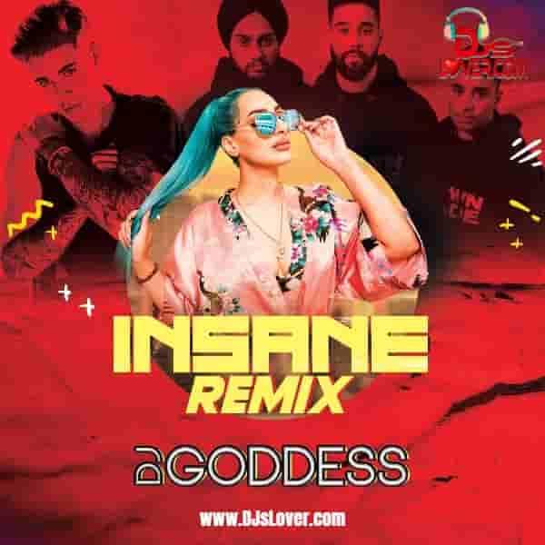 Insane AP Dhillon x Justin Bieber Remix DJ Goddess mp3 download