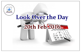Look Over the Day – 20th Feb 2016