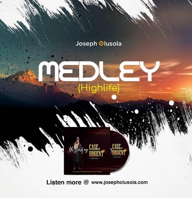 Joseph Olusola - Praise Medley Highlife