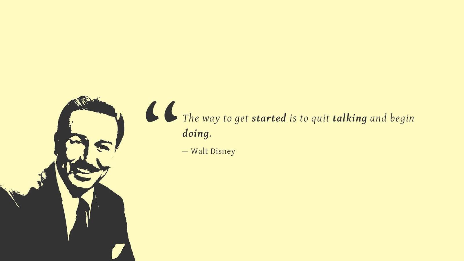 Begin Doing, Quick Talking, Walt Disney, Popular Quotes, HD, Typography