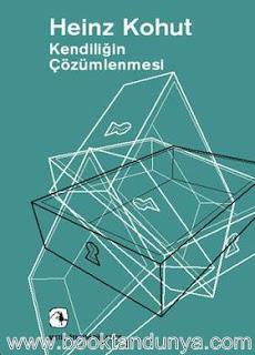 Heinz Kohut - Kendiliğin Çözümlenmesi (Narsistik Kişilik Bozukluklarının Psikanalitik Tedavisine Sistemli Bir Yaklaşım)