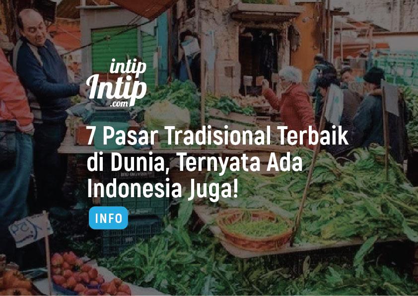 7 Pasar Tradisional Terbaik di Dunia, Ternyata Ada Indonesia Juga!