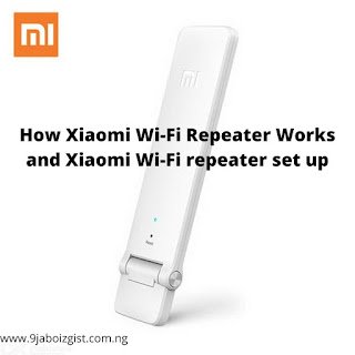 How Xiaomi Wi-Fi Repeater Works and Xiaomi Wi-Fi repeater set up