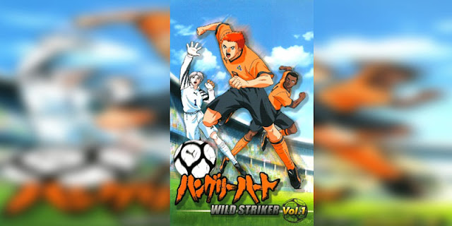 Rekomendasi anime Sports bertemakan Sepak Bola Terbaik Hungry Heart Wild Striker