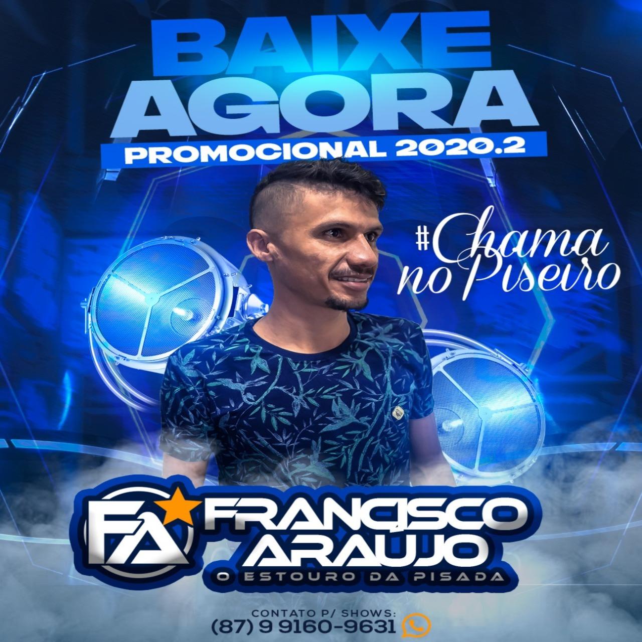 Francisco Araújo - #ChamaNoPiseiro - Promocional de Maio - 2020