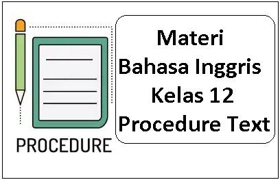 Materi Bahasa Inggris Kelas 12 - Procedure Text
