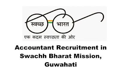 Accountant Recruitment in Swachh Bharat Mission, Guwahati, Assam Recruitment. Walk-in :13.03.2019