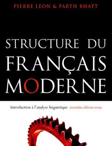 Structure du français moderne : Introduction a l'analyse linguistique (French Edition)
